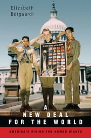 A NEW DEAL FOR THE WORLD ebook by Elizabeth Borgwardt