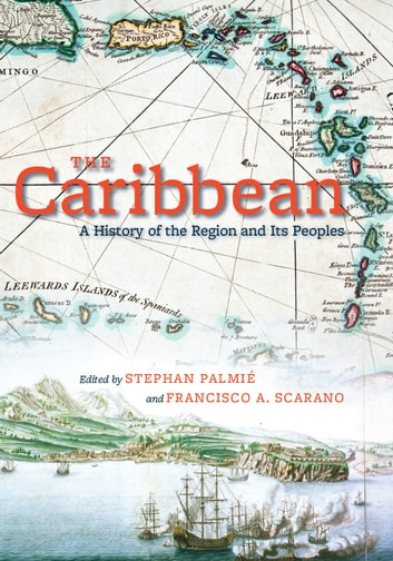 The Caribbean - A History of the Region and Its Peoples ebook by