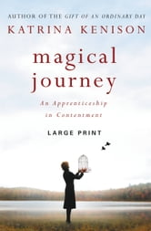 Magical Journey - An Apprenticeship in Contentment ebook by Katrina Kenison