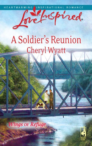 A Soldier's Reunion (Mills & Boon Love Inspired) ebook by Cheryl Wyatt