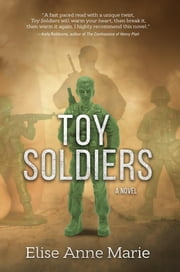 Toy Soldiers ebook by Elise Anne Marie