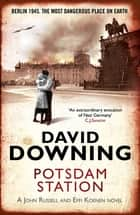Potsdam Station ebook by David Downing