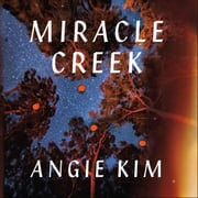 Miracle Creek: A 'most anticipated' book of 2019 audiobook by Angie Kim