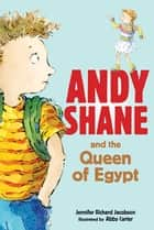 Andy Shane and the Queen of Egypt ebook by Jennifer Richard Jacobson, Abby Carter