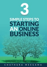 3 Simple Steps to Start an Online Business ebook by Chathura Meegama