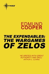 The Expendables: The Wargames of Zelos - The Expendables Book 3 ebook by Edmund Cooper