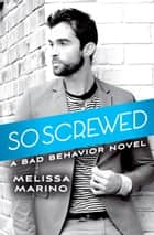 So Screwed ebook by Melissa Marino