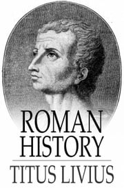 Roman History - Books I-III ebook by Titus Livius,John Henry Freese,Alfred John Church