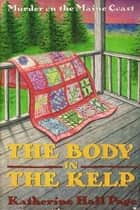 The Body in the Kelp - A Mystery ebook by Katherine Hall Page