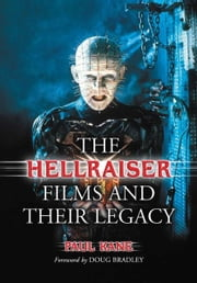 The Hellraiser Films and Their Legacy ebook by Paul Kane
