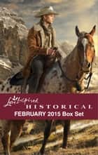 Love Inspired Historical February 2015 Box Set - An Anthology ebook by Linda Ford, Sherri Shackelford, Barbara Phinney,...
