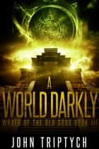 A World Darkly ebook by John Triptych