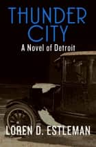 Thunder City ebook by Loren D. Estleman