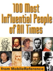 100 Most Influential People Of All Times (Mobi History) ebook by MobileReference