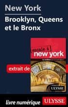 New York - Brooklyn, Queens et le Bronx ebook by Collectif
