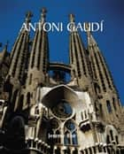 Antoni Gaudí ebook by Jeremy Roe