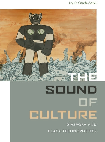 The sound of culture ebook by louis chude sokei 9780819575784 the sound of culture diaspora and black technopoetics ebook by louis chude sokei fandeluxe Image collections