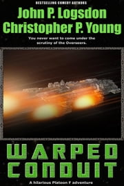 Warped Conduit - Platoon F, #6 ebook by John P. Logsdon,Christopher P. Young