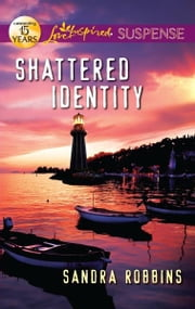 Shattered Identity ebook by Sandra Robbins