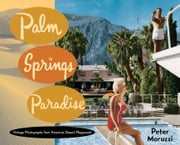 Palm Springs Paradise ebook by Peter Moruzzi