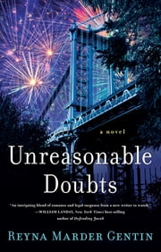 Unreasonable Doubts - A Novel ebook by Reyna Marder Gentin