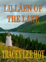 Lilláen of the Lake ebook by Tracey Lee Hoy