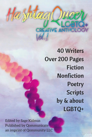 Hashtag Queer - LGBTQ+ Creative Anthology, Vol. 1 ebook by