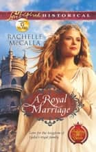 A Royal Marriage (Mills & Boon Love Inspired Historical) (Protecting the Crown, Book 1) ebook by Rachelle McCalla
