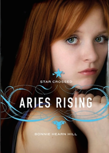Star Crossed: Aries Rising eBook by Bonnie Hearn Hill