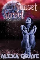 Sunset Street - A Short Story ebook by Alexa Grave