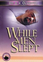 While Men Slept ebook by Dr. D. K. Olukoya