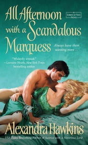 All Afternoon with a Scandalous Marquess ebook by Alexandra Hawkins