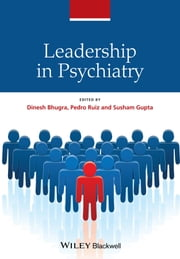 Leadership in Psychiatry ebook by Dinesh Bhugra,Pedro Ruiz,Susham Gupta