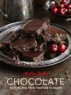 Chocolate - A Novel of the Malazan Empire ebook by Molly Bakes