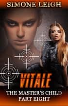 Vitale - The Master's Child, #8 ebook by Simone Leigh