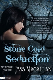 Stone Cold Seduction ebook by Jess Macallan