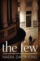 The Few ebook by Nadia Dalbuono