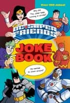DC Super Friends Joke Book (DC Super Friends) ebook by George Carmona, III, Erik Doescher