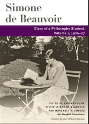Diary of a Philosophy Student - Volume 1, 1926-27 ebook by Simone de Beauvoir