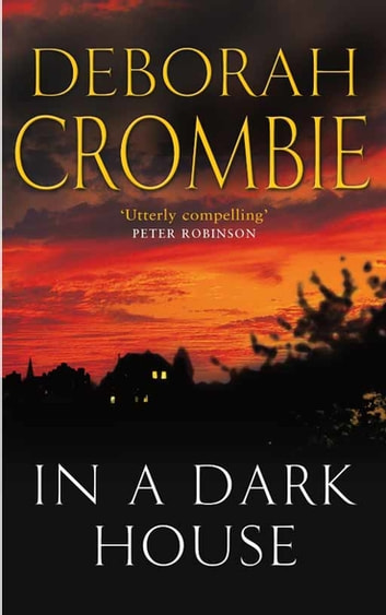In a Dark House: A Kincaid and James Mystery 10 ebook by Deborah Crombie