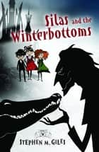 Silas and the Winterbottoms ebook by