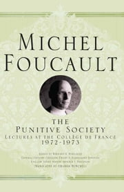 On the Punitive Society - Lectures at the Collège de France, 1972-1973 ebook by Arnold I. Davidson,Graham Burchell,Michel Foucault