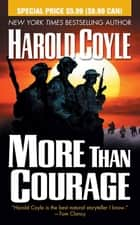 More Than Courage ebook by Harold Coyle