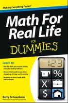 Math For Real Life For Dummies ebook by Barry Schoenborn