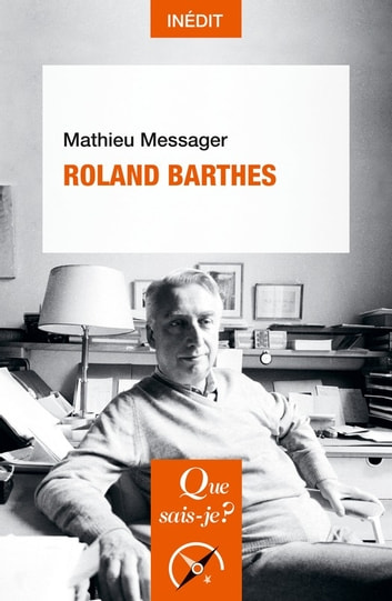 Roland Barthes - « Que sais-je ? » n° 4138 eBook by Mathieu Messager