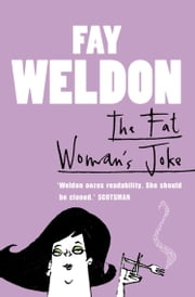 The Fat Woman's Joke ebook by Fay Weldon