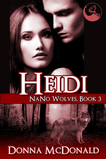 Heidi: Nano Wolves 3 ebook by Donna McDonald