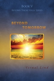 Beyond Tomorrow ebook by Vernal Lind