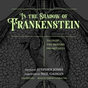 In the Shadow of Frankenstein - Tales of the Modern Prometheus audiobook by various authors, various authors