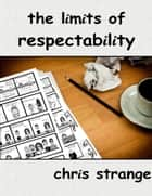 The Limits of Respectability ebook by Chris Strange